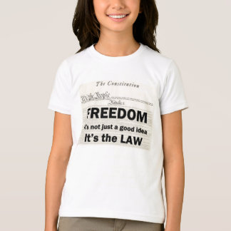 Freedom is not just a good idea T-Shirt