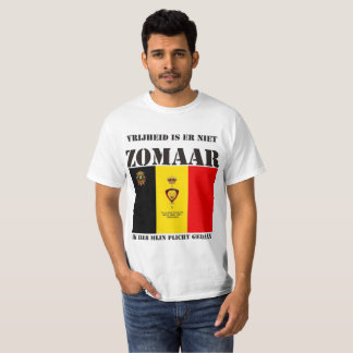 Freedom is not there zomaar T-Shirt