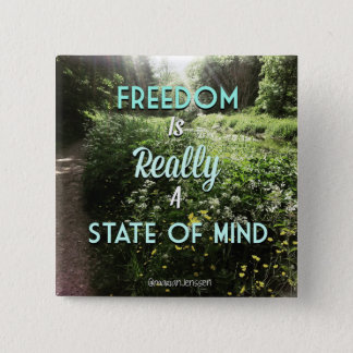 Freedom is really a state of mind 15 cm square badge