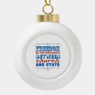 Freedom is the distance between church and state ceramic ball decoration