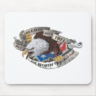 Freedom Isn't Free But It's Worth Fighting For Mouse Pad