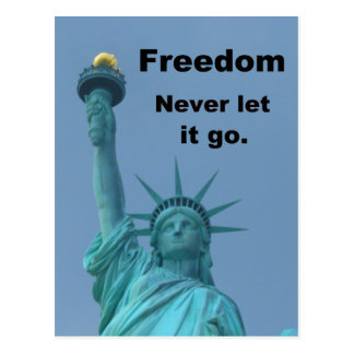 Freedom Never let it go Post Card