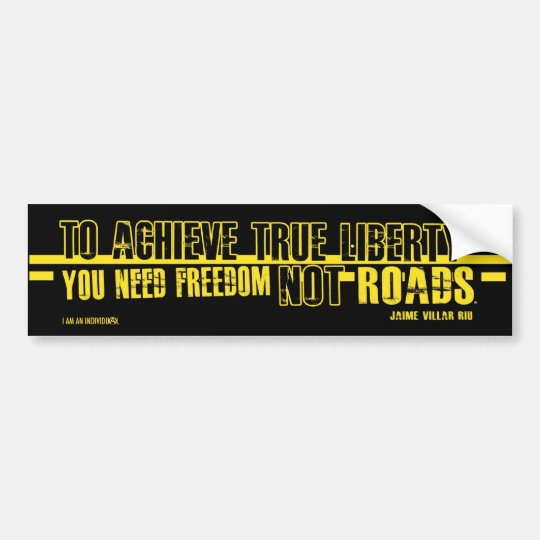 FREEDOM NOT ROADS BUMPER STICKER