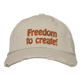 Freedom to create! embroidered cap