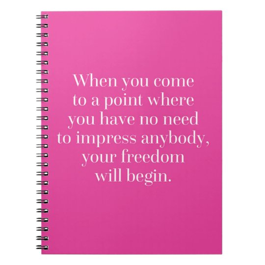 Freedom Will Begin Quote Spiral Notebook