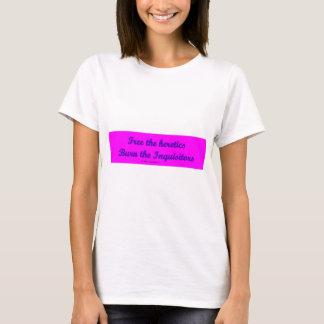 FreeHereticsBurnInquis T-Shirt