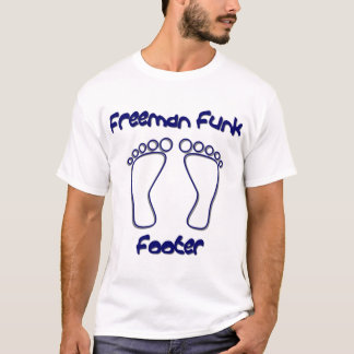 Freeman funk footer excuses T-Shirt