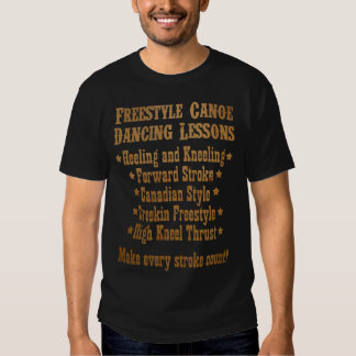 Freestyle Canoe Dancing Lessons - Wood Lettering T Shirt