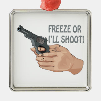 Freeze Or Ill Shoot Christmas Ornament