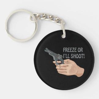 Freeze Or I'll Shoot Double-Sided Round Acrylic Key Ring