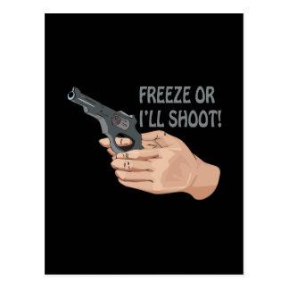 Freeze Or Ill Shoot Postcard