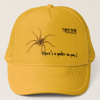 FREEZE!!!there's a spider on ... Trucker Hat