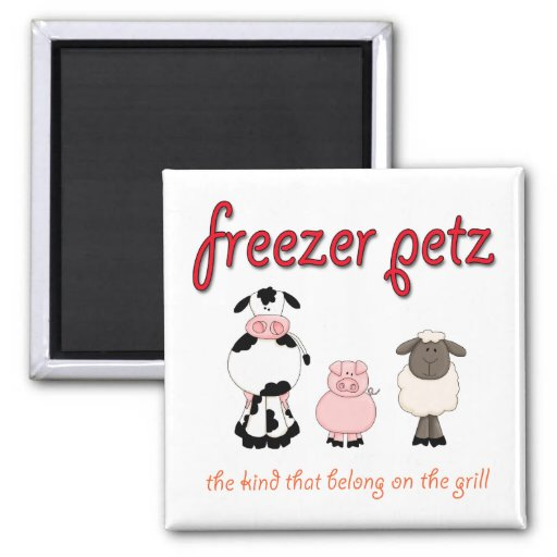 Freezer Petz the Kind That Belong on the Grill Refrigerator Magnets