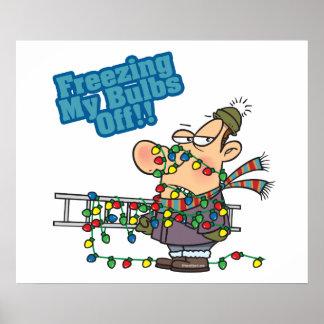 freezing my bulbs off xmas lights funny cartoon poster