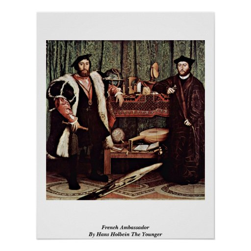 French Ambassador By Hans Holbein The Younger Poster