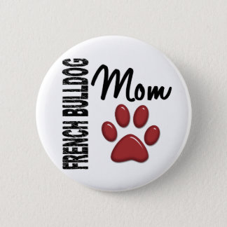 French Bulldog Mom 2 6 Cm Round Badge