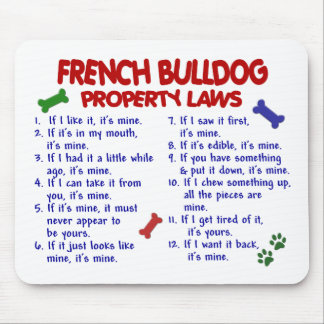 FRENCH BULLDOG Property Laws 2 Mouse Mat