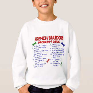 FRENCH BULLDOG Property Laws 2 Sweatshirt