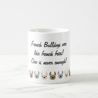 French Bulldogs are like french fries! Coffee Mug