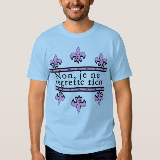 French No Regrets Products Tee Shirts