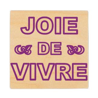 French phrase 'joie de vivre' joy of life living maple wood coaster