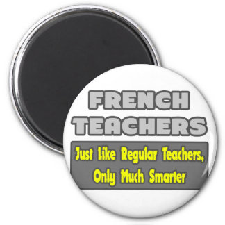 French Teachers..Smarter 6 Cm Round Magnet