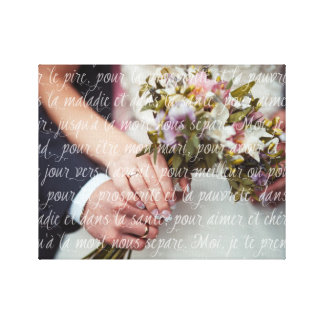 French Wedding Vows Overlay on Your Wedding Photo Canvas Print