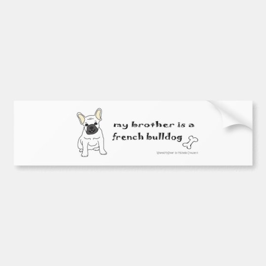FrenchBulldogWtBrother Bumper Sticker