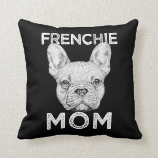 Frenchie Dog Mom Cute French Bulldog Pillow