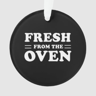 Fresh From The Oven Ornament