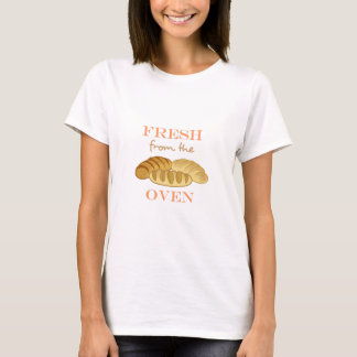 FRESH FROM THE OVEN T-Shirt
