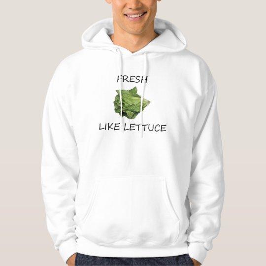 Fresh Like Lettuce- Hoodie