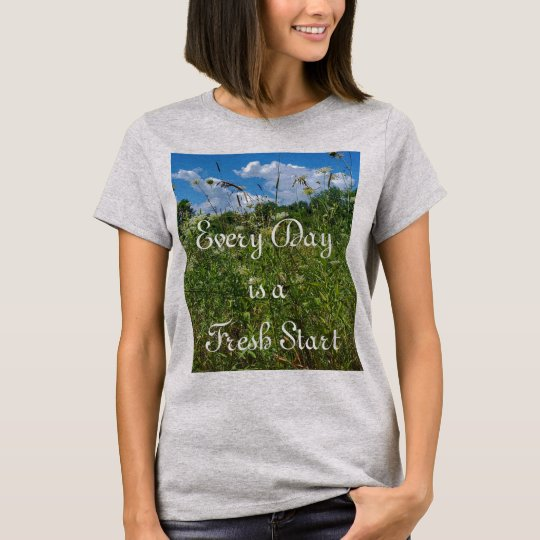 Fresh Start Inspirational Quote Women's T Shirt