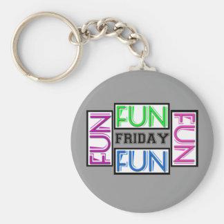 Friday! Fun Fun Fun Fun! Basic Round Button Key Ring