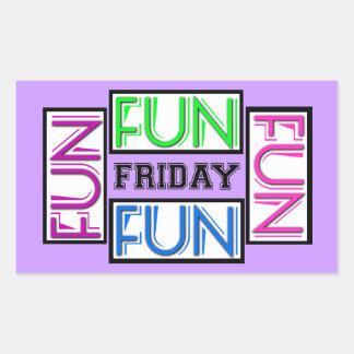Friday! Fun Fun Fun Fun! Rectangular Sticker