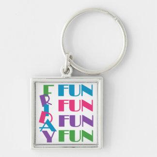 Friday Fun Fun Fun Key Chains