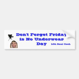 Friday is No Underwear Day Bumper Sticker