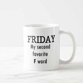 Friday my second favourite F word Coffee Mug