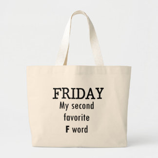 Friday my second favourite F word Large Tote Bag