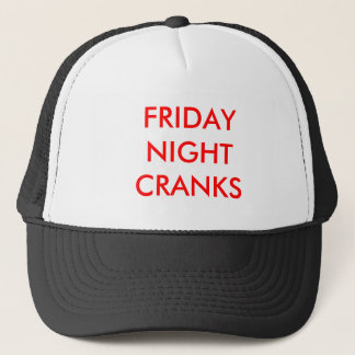 FRIDAY NIGHT CRANKS TRUCKER HAT