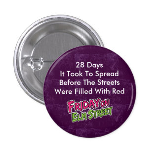 Friday on Elm Street - 28 Days Pin