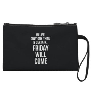 Friday Will Come Funny Office Gifts Black White Wristlet Clutches