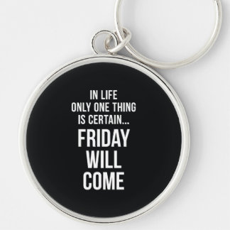 Friday Will Come Funny Office Gifts Black White Keychain