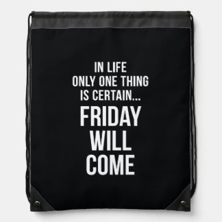 Friday Will Come Funny Office Gifts Black White Backpacks