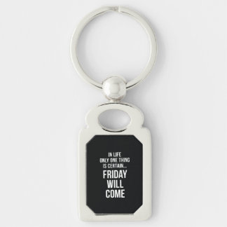 Friday Will Come Funny Office Gifts Black White Silver-Colored Rectangle Key Ring