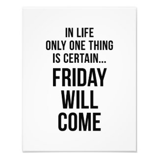 Friday Will Come Funny Team Motivation White Photo