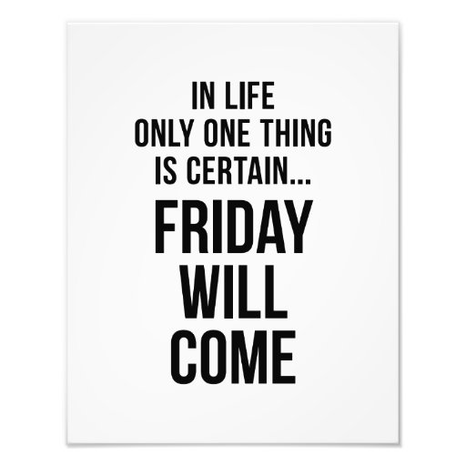 Friday Will Come Funny Team Motivation White Photo Art