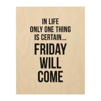Friday Will Come Funny Team Motivation White Wood Canvas
