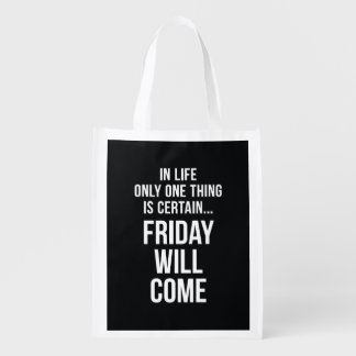 Friday Will Come Funny Work Quote Black White