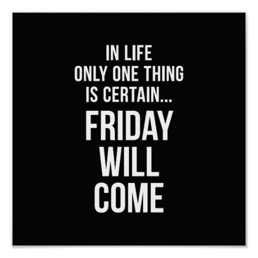Friday Will Come Inspirational Poster Black White